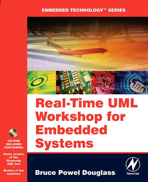 Real Time UML Workshop for Embedded Systems By: Douglass, Bruce Powel