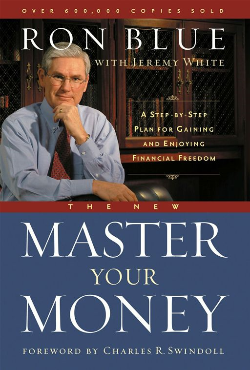 The New Master Your Money By: Jeremy White,Ron Blue