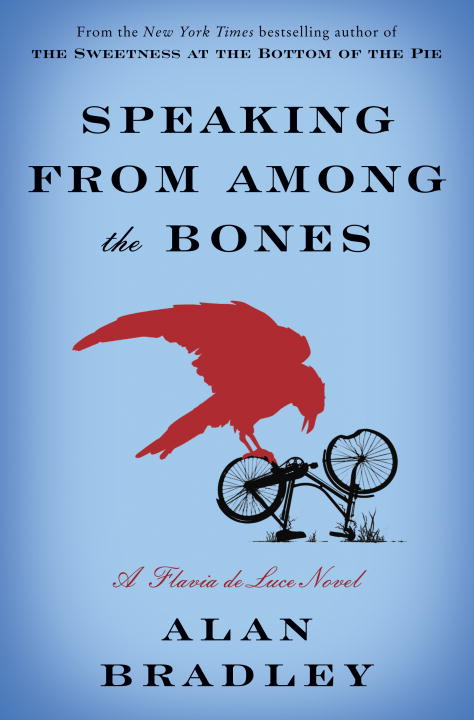 Speaking from Among the Bones By: Alan Bradley