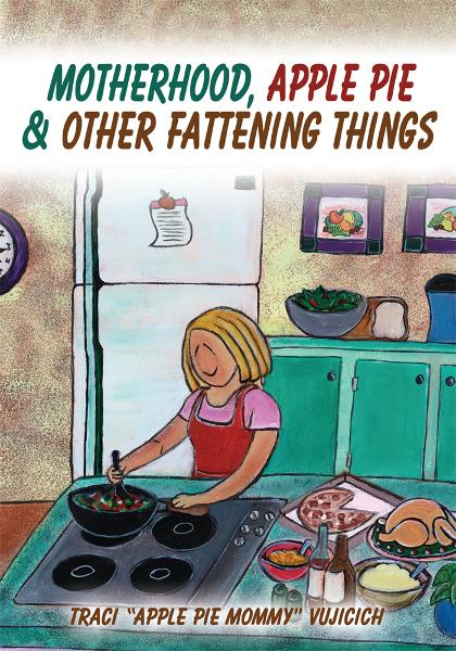 Motherhood, Apple Pie & Other Fattening Things