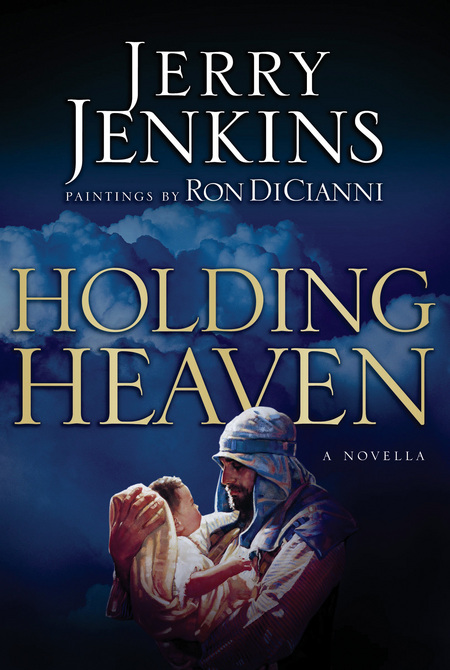 Holding Heaven By: Jerry Jenkins