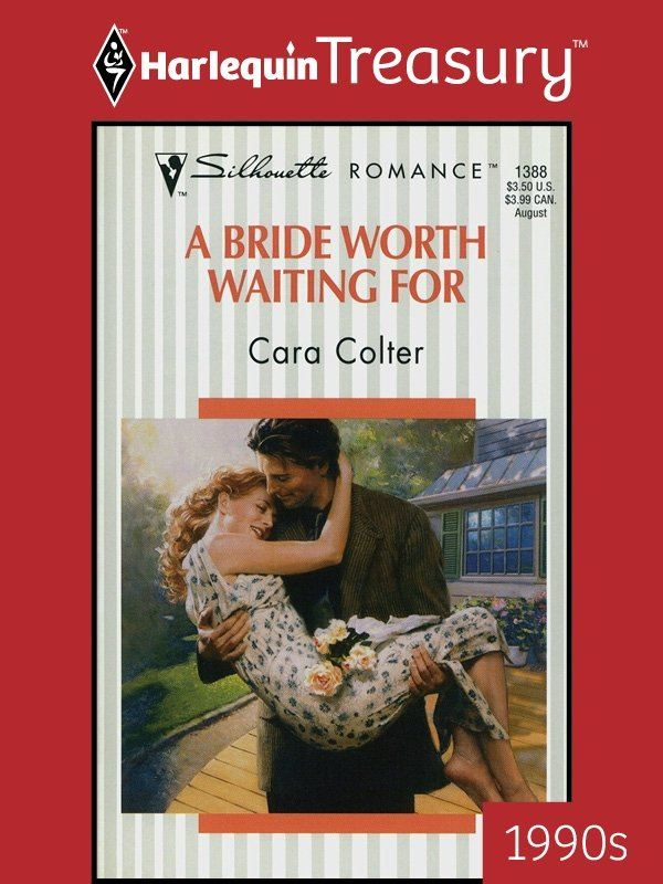 A Bride Worth Waiting For By: Cara Colter