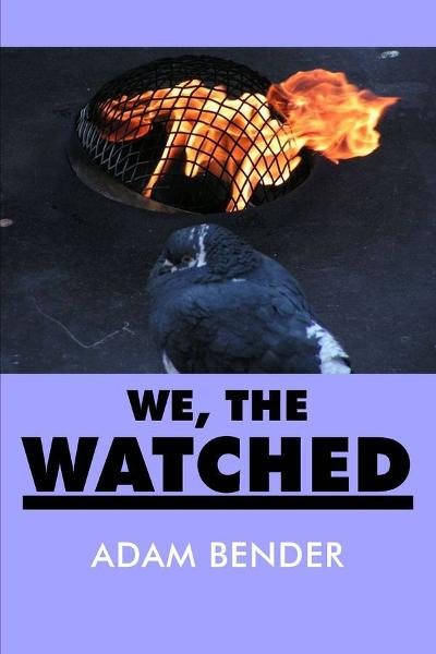 We, The Watched By: Adam Bender