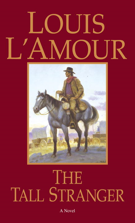 The Tall Stranger By: Louis L'Amour