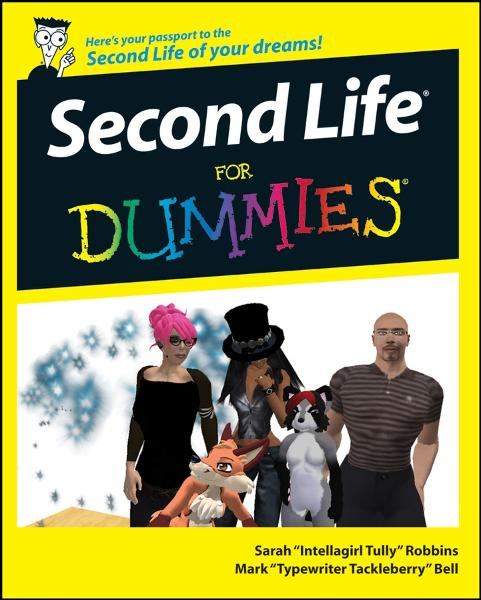 Second Life For Dummies By: Mark Bell,Sarah Robbins
