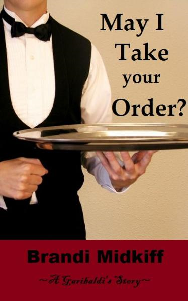 May I Take Your Order? By: Brandi Midkiff