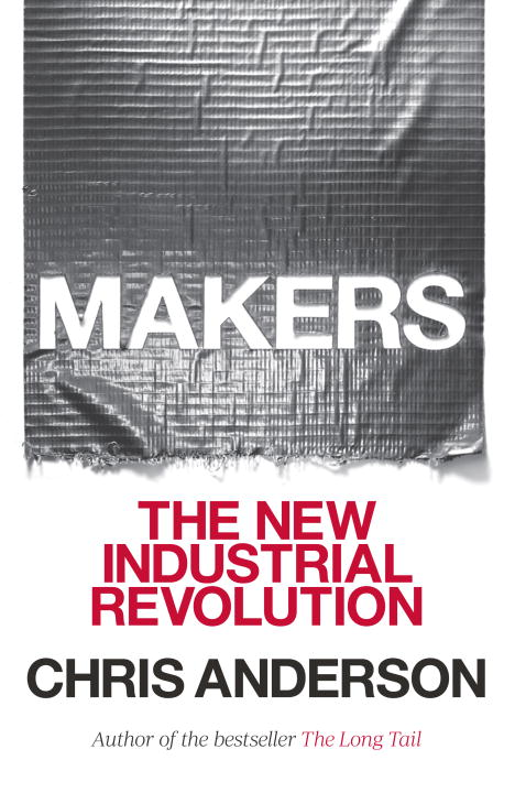 Makers By: Chris Anderson