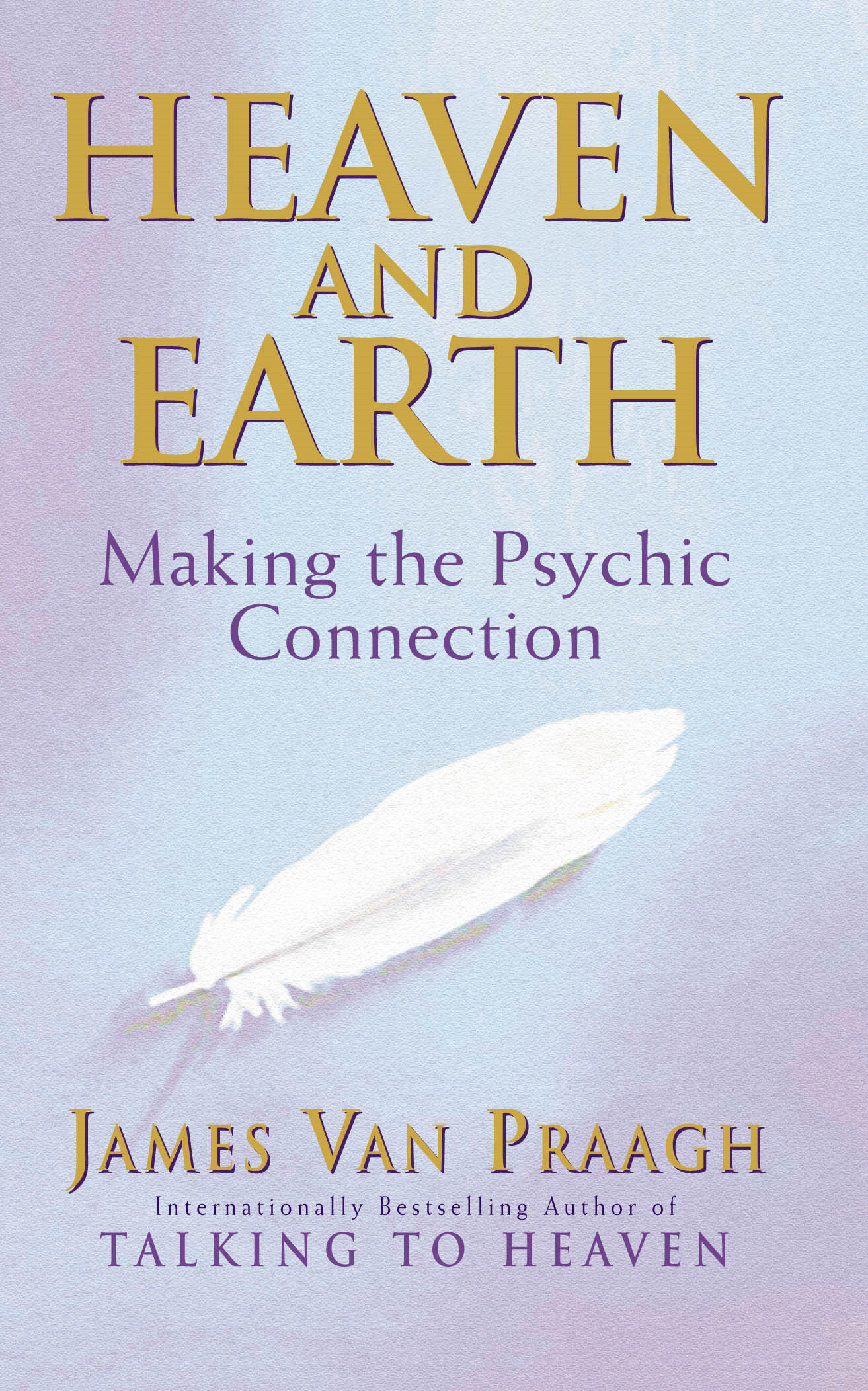 Heaven And Earth Making the Psychic Connection