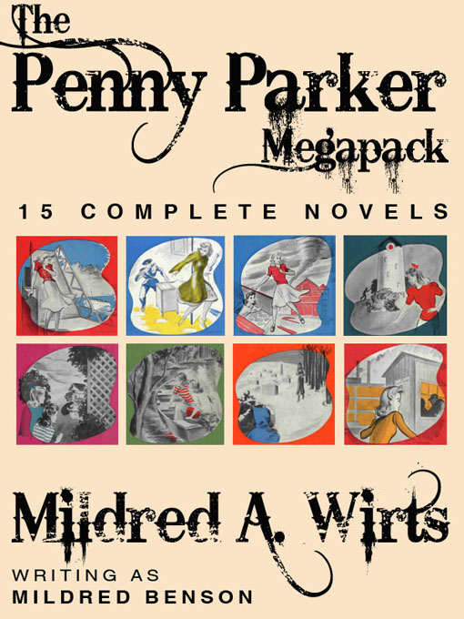 The Penny Parker Megapack By: Mildred A. Wirts,Mildred Benson