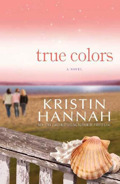 True Colors By: Kristin Hannah