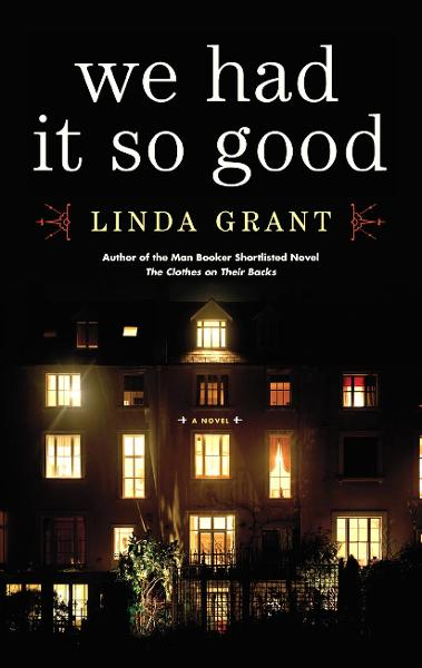 We Had It So Good By: Linda Grant
