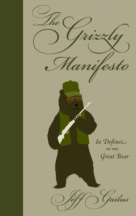 The Grizzly Manifesto By: Jeff Gailus