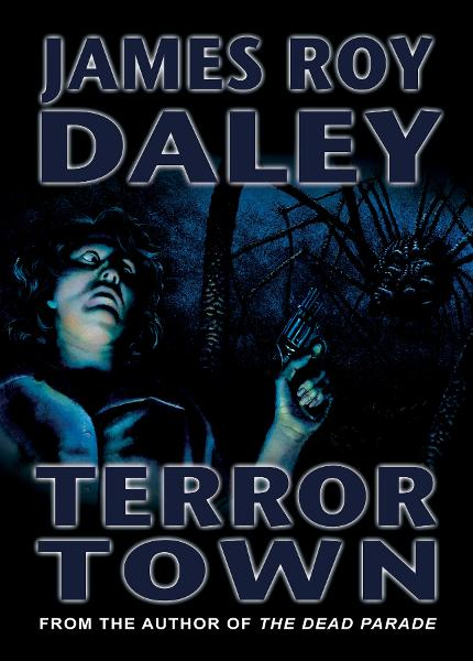 Terror Town By: James Roy Daley