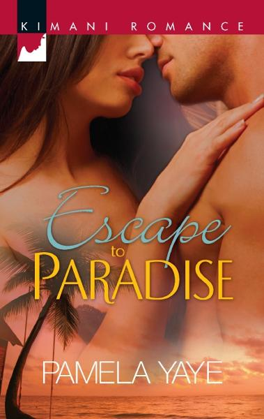 Escape to Paradise By: Pamela Yaye