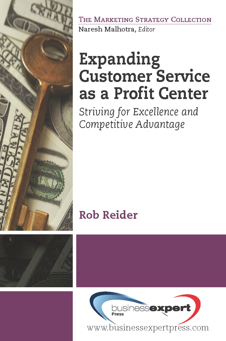 Expanding CustomerService as a Profit Center: Striving for Excellence and Competitive Advantage By: Rob Reider