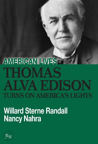 Thomas Edison Turns On American Lights By: Willard Sterne Randall, Nancy Nahra