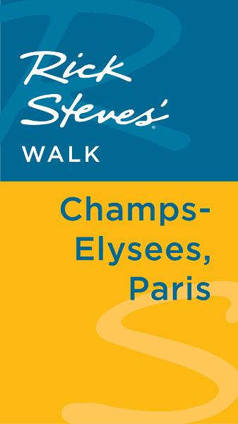 Rick Steves' Walk: Champs-Elysees, Paris