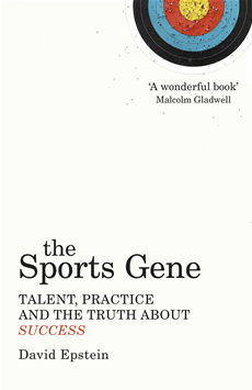 The Sports Gene Talent, Practice and the Truth About Success