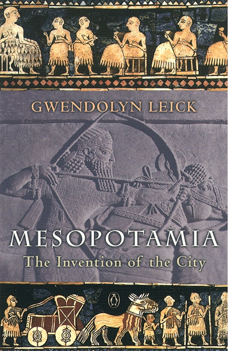 Mesopotamia The Invention of the City