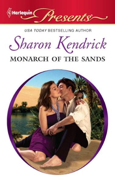 Monarch of the Sands By: Sharon Kendrick
