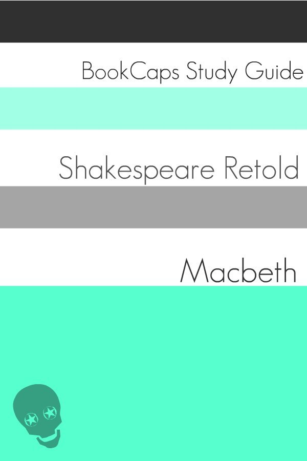 Macbeth In Plain and Simple English (A Modern Translation and the Original Version)