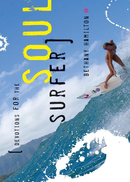 Devotions for the Soul Surfer By: Bethany Hamilton