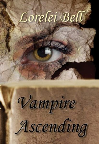 Vampire Ascending By: Lorelei Bell