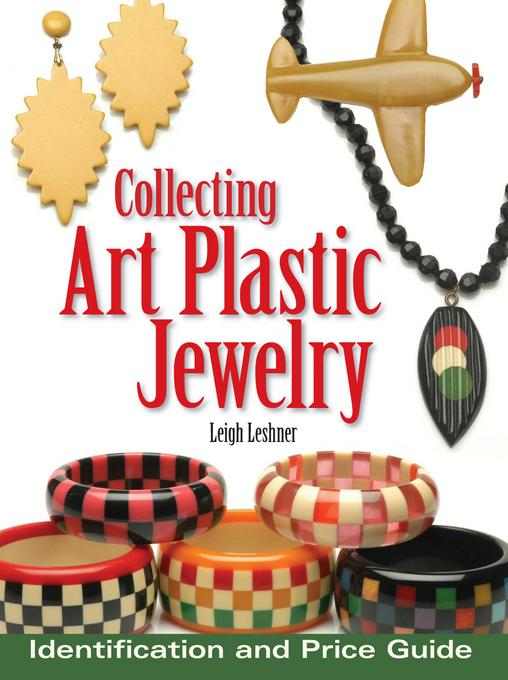 Collecting Art Plastic Jewelry By: Leshner, Leigh