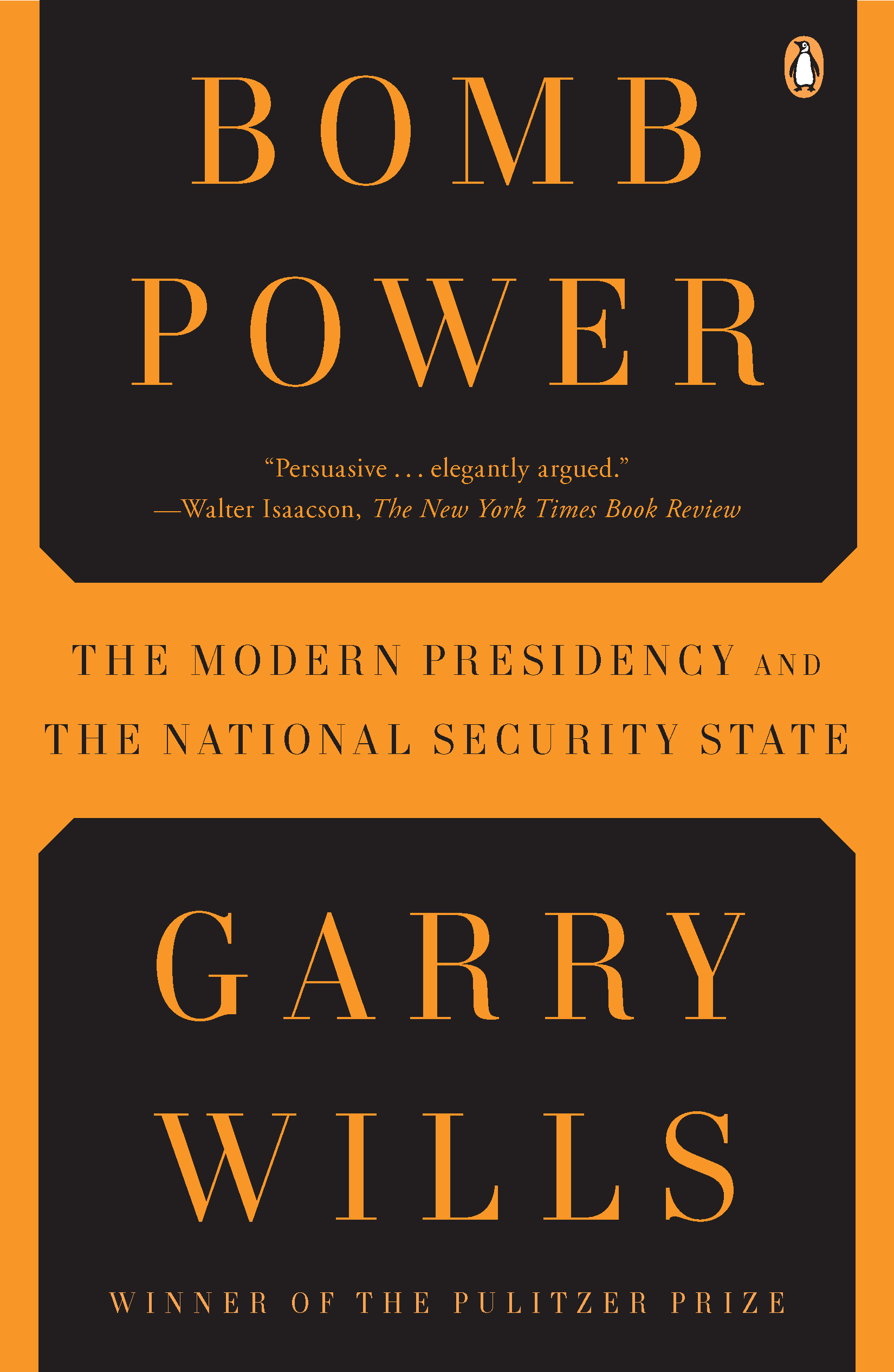 Bomb Power: The Modern Presidency and the National Security State By: Garry Wills
