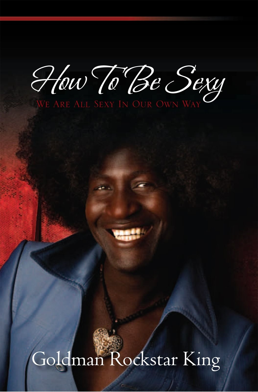 How To Be Sexy By: Goldman Rockstar King
