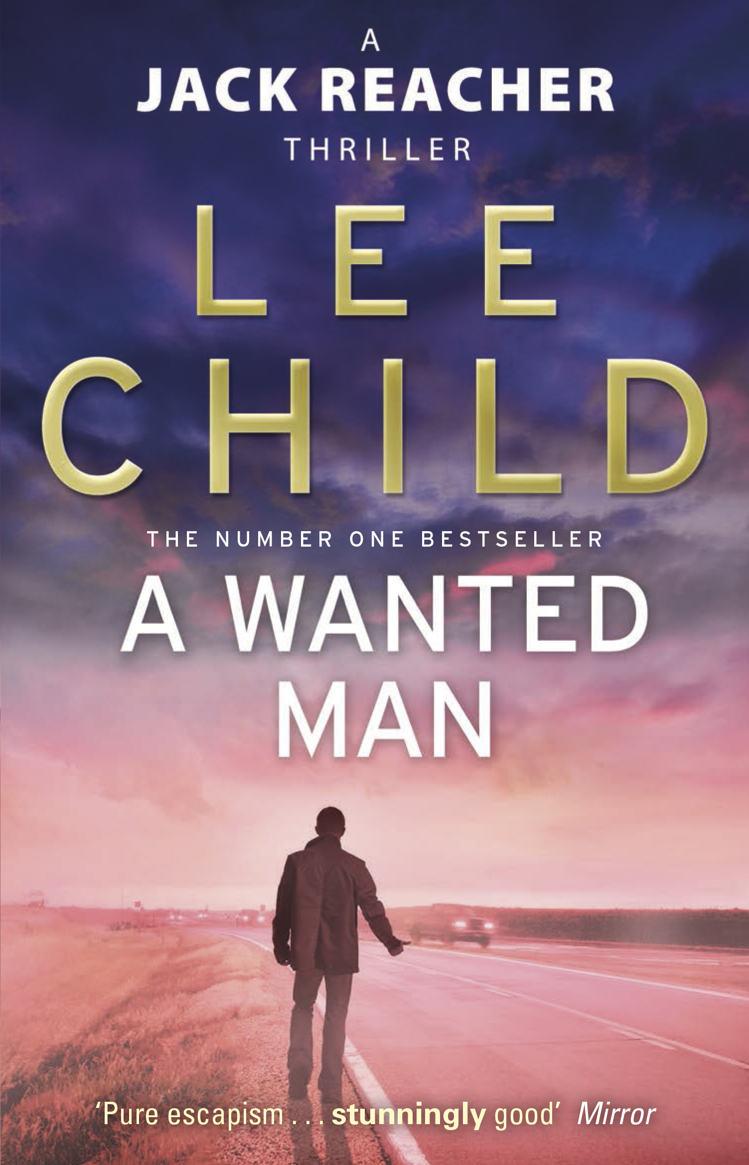 A Wanted Man: (Jack Reacher 17) (Jack Reacher 17)