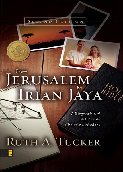 From Jerusalem to Irian Jaya By: Ruth A.   Tucker