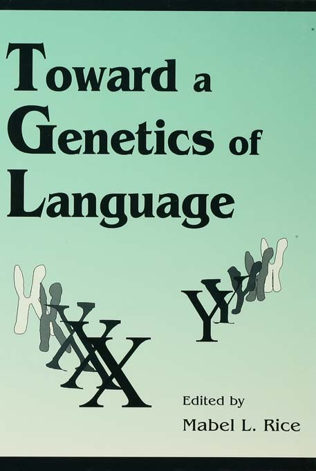 Toward A Genetics of Language By: