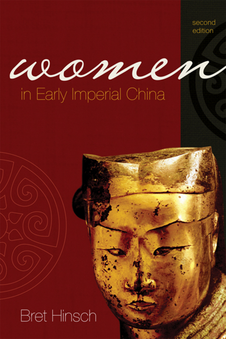Women in Early Imperial China By: Hinsch, Bret
