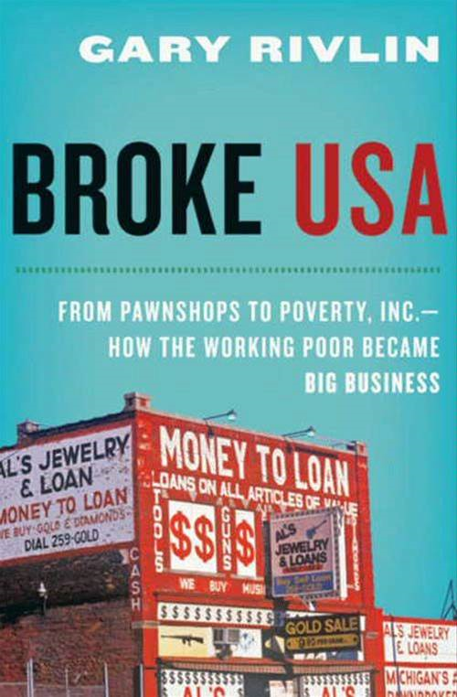 Broke, USA By: Gary Rivlin