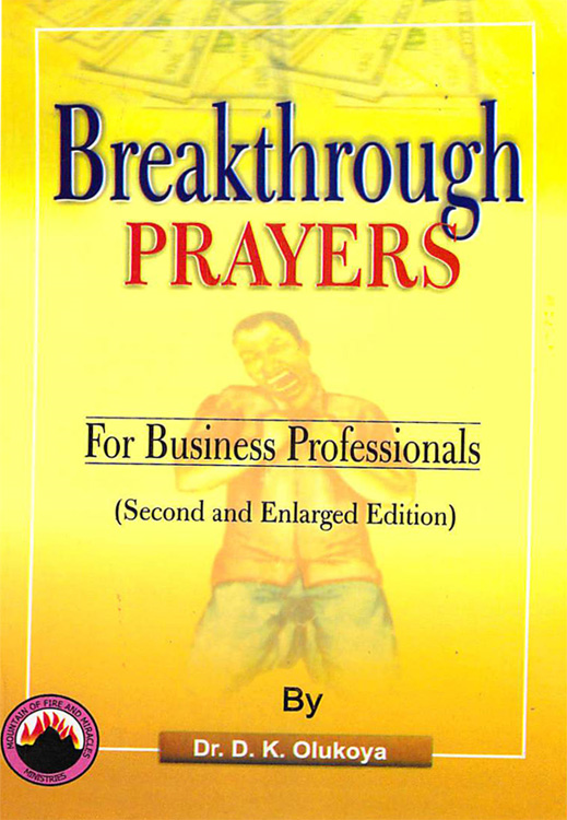 Breakthrough Prayers for Business Professionals By: Dr. D. K. Olukoya