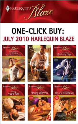 One-Click Buy: July 2010 Harlequin Blaze By: Hope Tarr,Jill Shalvis,Karen Foley,Kimberly Raye,Rhonda Nelson,Vicki Lewis Thompson
