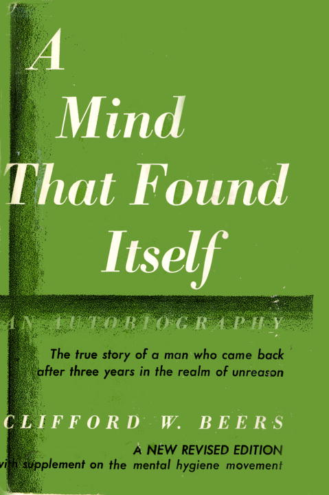 A Mind that Found Itself By: Clifford Whittingham Beers