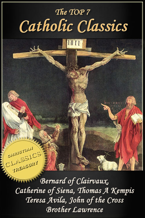 Top 7 Catholic Classics: On Loving God, The Cloud of Unknowing, Dialogue of Saint Catherine of Siena, The Imitation of Christ, Interior Castle, Dark Night of the Soul, Practice of the Presence of God By: Brother Lawrence,Teresa Avila,Thomas Kempis