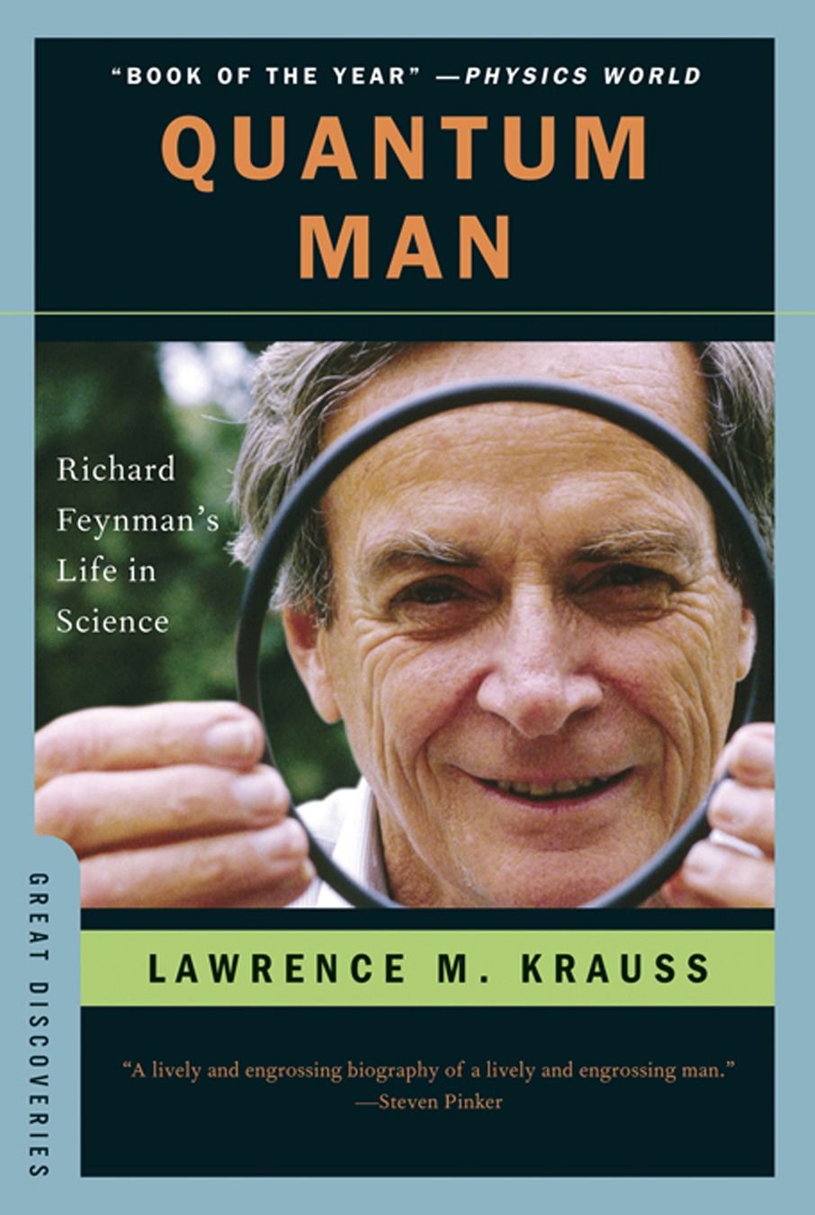 Quantum Man: Richard Feynman's Life in Science (Great Discoveries) By: Lawrence M. Krauss