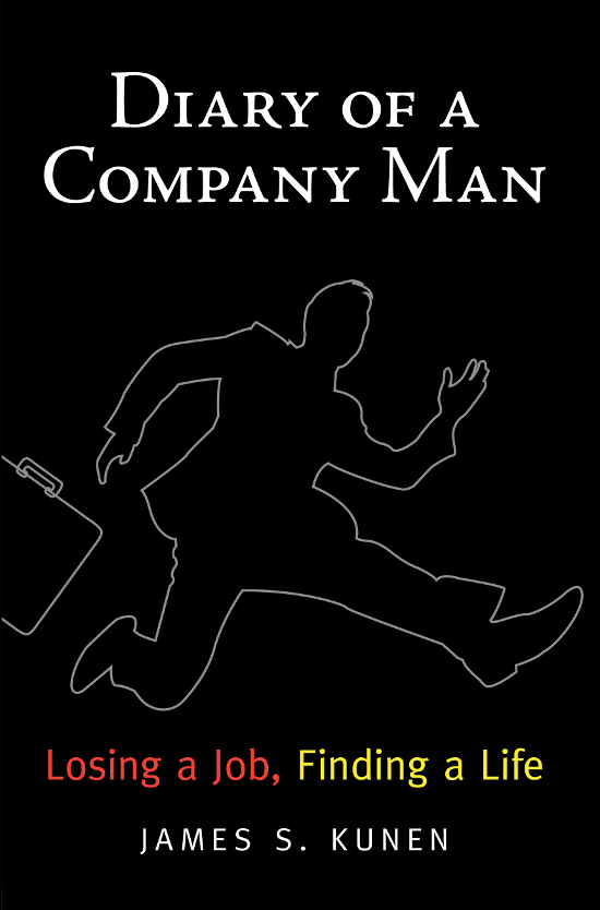 Diary of a Company Man: Losing a Job, Finding a Life