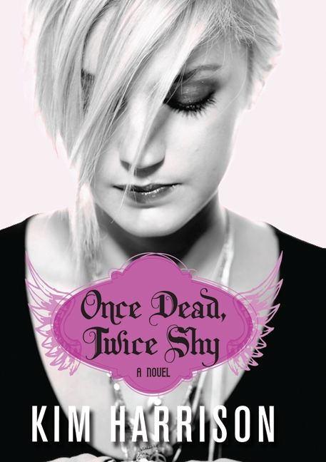 Once Dead, Twice Shy By: Kim Harrison