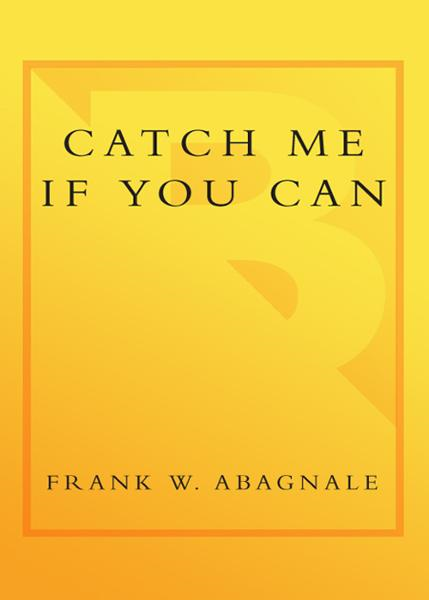 Catch Me If You Can By: Frank W. Abagnale,Stan Redding