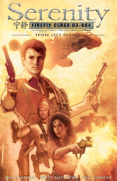 Serenity: Those Left Behind 2nd Edition By: Joss Whedon, Brett Matthews, Will Conrad (Artist), Laura Martin (Colorist), Adam Hughes (Cover Artist)