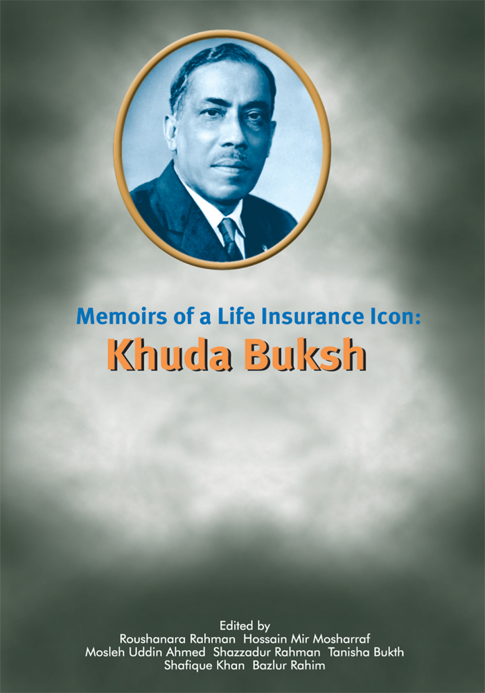 Memoirs of A Life Insurance Icon: Khuda Buksh