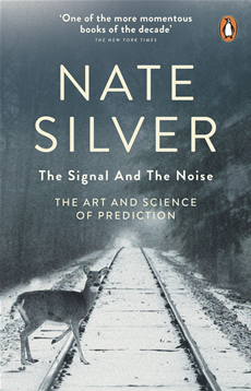 The Signal and the Noise The Art and Science of Prediction
