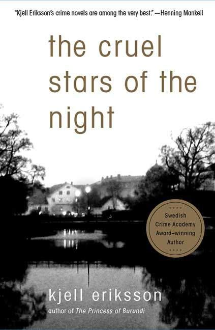 The Cruel Stars of the Night By: Kjell Eriksson