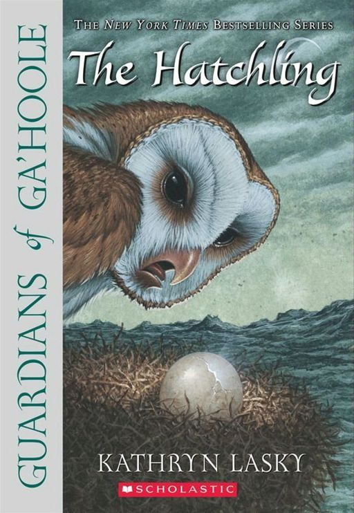 Guardians Of Ga'Hoole #7: The Hatchling By: Kathryn Lasky