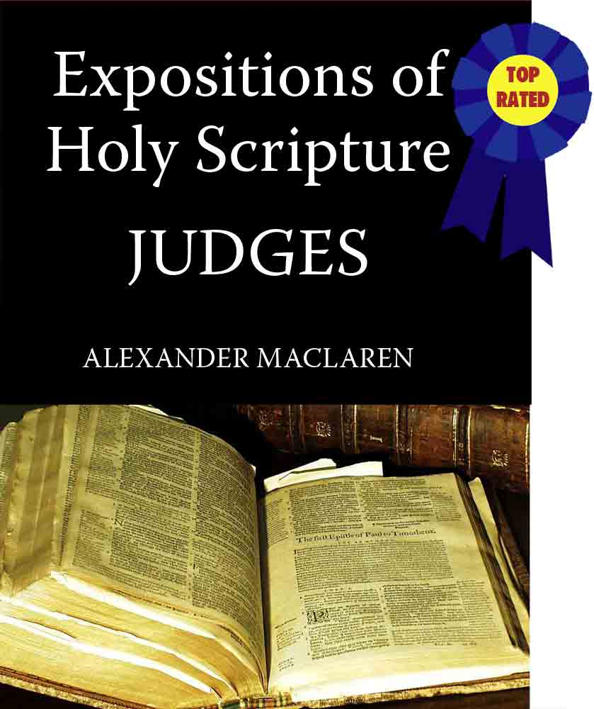 MacLaren's Expositions of Holy Scripture-The Book of Judges By: Alexander MacLaren