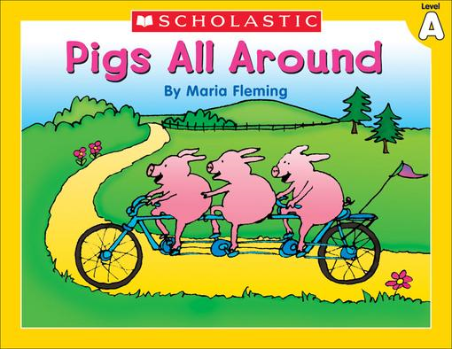 Little Leveled Readers: Level A - Pigs All Around: Just the Right Level to Help Young Readers Soar!